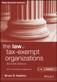 The Law of Tax-Exempt Organizations, 2017 Cumulative Supplement, PDF eBook