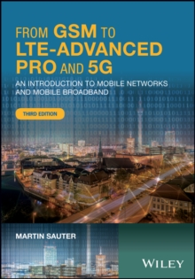 From GSM to LTE-Advanced Pro and 5G : An Introduction to Mobile Networks and Mobile Broadband, Hardback Book