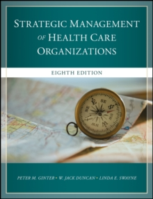 The Strategic Management of Health Care Organizations, Hardback Book