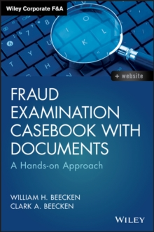 Fraud Examination Casebook with Documents : A Hands-on Approach, Hardback Book