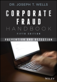 Corporate Fraud Handbook : Prevention and Detection, Hardback Book