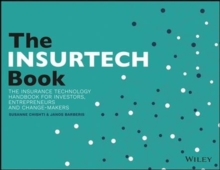 The INSURTECH Book : The Insurance Technology Handbook for Investors, Entrepreneurs and Change-Makers, Paperback Book