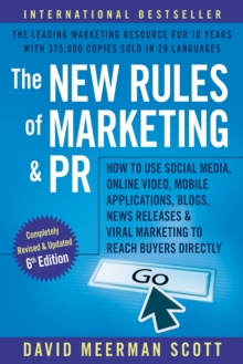 The New Rules of Marketing and PR : How to Use Social Media, Online Video, Mobile Applications, Blogs, Newsjacking, and Viral Marketing to Reach Buyers Directly, Paperback / softback Book