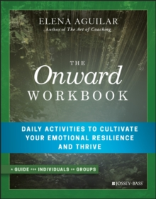 The Onward Workbook : Daily Activities to Cultivate Your Emotional Resilience and Thrive, Paperback Book