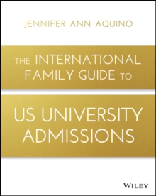 The International Family Guide to US University Admissions, Paperback / softback Book