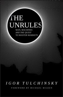 The Unrules : Success in the Age of Robots and Machine-Learning, Hardback Book