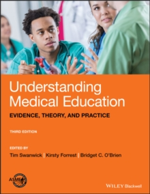 Understanding Medical Education : Evidence, Theory, and Practice, Paperback / softback Book
