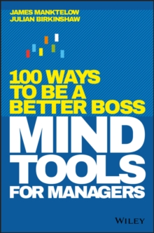 Mind Tools for Managers : 100 Ways to be a Better Boss, Hardback Book