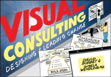 Visual Consulting : Designing and Leading Change, Paperback / softback Book