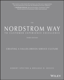 The Nordstrom Way to Customer Experience Excellence : Creating a Values-Driven Service Culture, Paperback Book