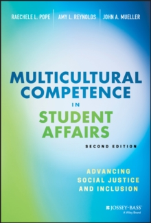 Multicultural Competence in Student Affairs : Advancing Social Justice and Inclusion, Hardback Book