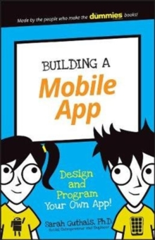 Building a Mobile App : Design and Program Your Own App!, Paperback Book