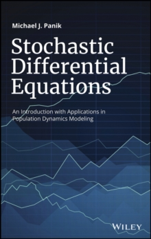 Stochastic Differential Equations : An Introduction with Applications in Population Dynamics Modeling, Hardback Book