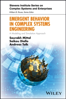 Emergent Behavior in Complex Systems Engineering : A Modeling and Simulation Approach, Hardback Book