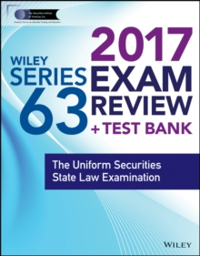 Wiley FINRA Series 63 Exam Review 2017 : The Uniform Securities Sate Law Examination, Paperback / softback Book