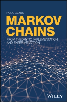 Markov Chains : From Theory to Implementation and Experimentation, Hardback Book