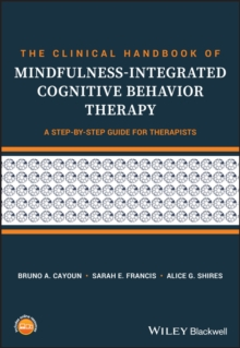 The Clinical Handbook of Mindfulness-integrated Cognitive Behavior Therapy : A Step-by-Step Guide for Therapists, Paperback / softback Book