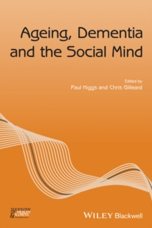 Ageing, Dementia and the Social Mind, Paperback Book