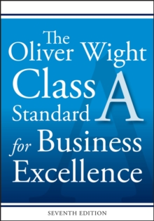 The Oliver Wight Class A Standard for Business Excellence, Paperback Book