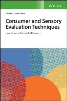 Consumer and Sensory Evaluation Techniques : How to Sense Successful Products, Paperback / softback Book