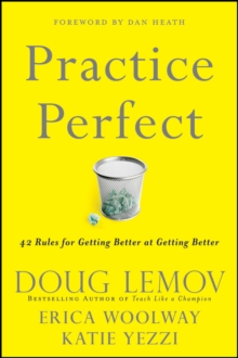 Practice Perfect : 42 Rules for Getting Better at Getting Better, Paperback Book