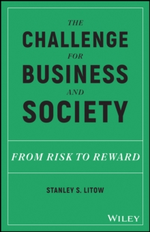The Challenge for Business and Society : From Risk to Reward, Hardback Book