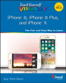 Teach Yourself VISUALLY iPhone 8, iPhone 8 Plus, and iPhone X, Paperback Book