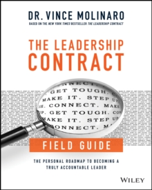 The Leadership Contract Field Guide : The Personal Roadmap to Becoming a Truly Accountable Leader, Paperback Book