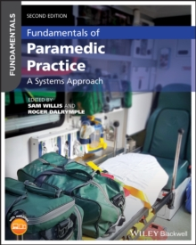 Fundamentals of Paramedic Practice : A Systems Approach, Paperback / softback Book
