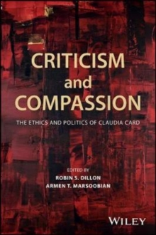 Criticism and Compassion: The Ethics and Politics of Claudia Card, Paperback Book
