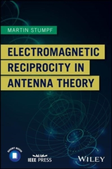 Electromagnetic Reciprocity in Antenna Theory, Paperback Book