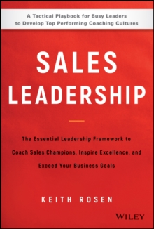 Sales Leadership : The Essential Leadership Framework to Coach Sales Champions, Inspire Excellence, and Exceed Your Business Goals, PDF eBook