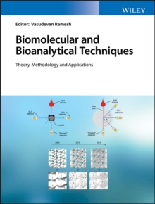 Biomolecular and Bioanalytical Techniques : Theory, Methodology and Applications, Hardback Book