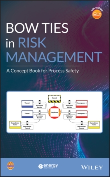 Bow Ties in Risk Management : A Concept Book for Process Safety, Hardback Book