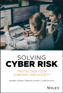 Solving Cyber Risk : Protecting Your Company and Society, Hardback Book