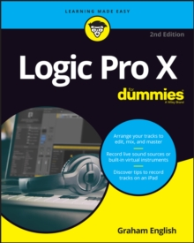 Logic Pro X For Dummies, Paperback / softback Book