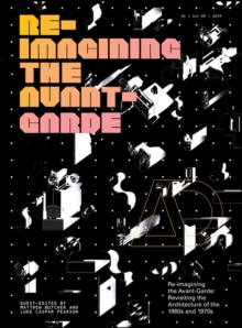 Re-Imagining the Avant-Garde : Revisiting the Architecture of the 1960s and 1970s, Paperback / softback Book
