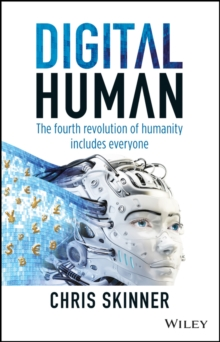 Digital Human : The Fourth Revolution of Humanity Includes Everyone, Hardback Book