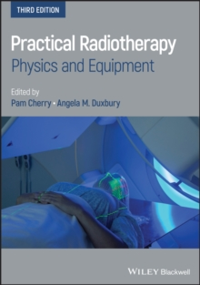 Practical Radiotherapy : Physics and Equipment, Paperback / softback Book