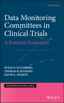 Data Monitoring Committees in Clinical Trials : A Practical Perspective, Hardback Book