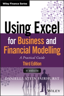 Using Excel for Business and Financial Modelling : A Practical Guide, Paperback / softback Book