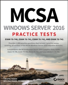 MCSA Windows Server 2016 Practice Tests : Exam 70-740, Exam 70-741, Exam 70-742, and Exam 70-743, PDF eBook