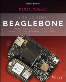 Exploring BeagleBone : Tools and Techniques for Building with Embedded Linux, Paperback / softback Book