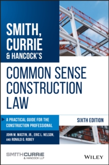 Smith, Currie & Hancock's Common Sense Construction Law : A Practical Guide for the Construction Professional, PDF eBook