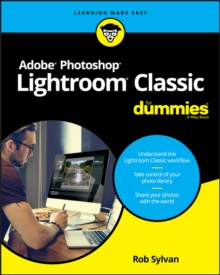 Adobe Photoshop Lightroom Classic For Dummies, Paperback / softback Book