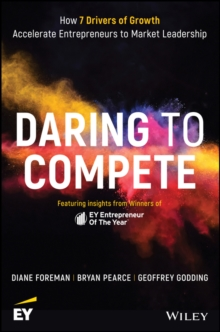 Daring to Compete : Accelerate your business to market leadership with EY's 7 Drivers of Growth, Hardback Book