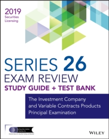 Wiley Series 26 Securities Licensing Exam Review 2019 + Test Bank : The Investment Company and Variable Contracts Products Principal Examination, EPUB eBook