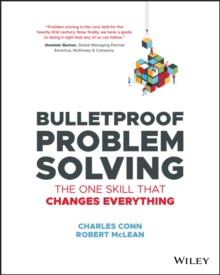 Bulletproof Problem Solving : The One Skill That Changes Everything, EPUB eBook