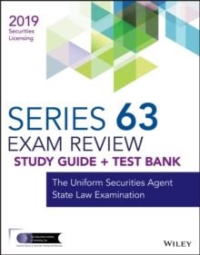 Wiley Series 63 Securities Licensing Exam Review 2019 + Test Bank : The Uniform Securities Agent State Law Examination, EPUB eBook