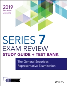 Wiley Series 7 Securities Licensing Exam Review 2019 + Test Bank : The General Securities Representative Examination, EPUB eBook